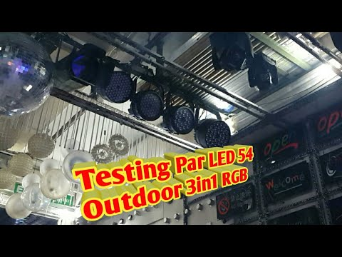 Testing Par LED 54 Outdoor 3in1 RGB